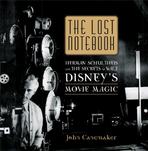 9781616286323: The Lost Notebook: Herman Schultheis & the Secrets of Walt Disney's Movie Magic