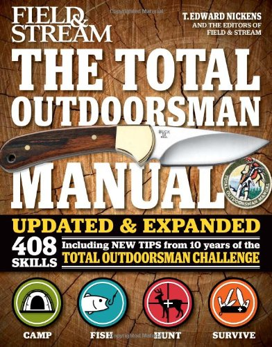 The Total Outdoorsman Manual (10th Anniversary Edition): T. Edward Nickens