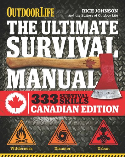 9781616286682: The Ultimate Survival Manual Canadian Edition (Outdoor Life): Urban Adventure, Wilderness Survival, Disaster Preparedness