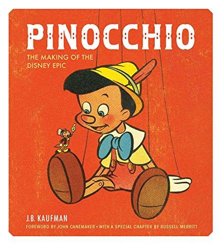Pinocchio: The Making of the Disney Epic: Kaufman, J.B.