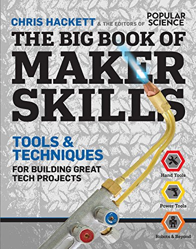 9781616288907: The Big Book of Maker Skills (Popular Science): Tools & Techniques for Building Great Tech Projects