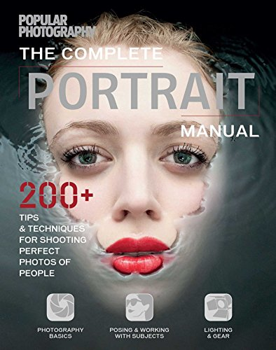 9781616289522: The Complete Portrait Manual (Popular Photography): 200+ Tips and Techniques for Shooting Perfect Photos of People