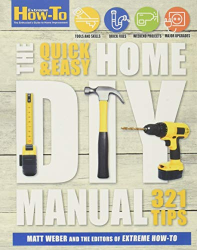 9781616289560: The Quick & Easy Home DIY Manual: 321 Tips (Extreme How-to)