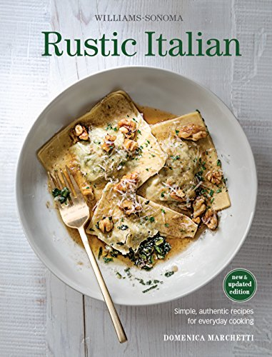 9781616289638: Rustic Italian (Williams Sonoma) Revised Edition: Simple, authentic recipes for everyday cooking