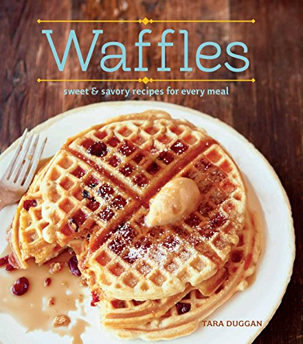9781616289898: Waffles (Revised Edition): Sweet and Savory Recipes for Every Meal
