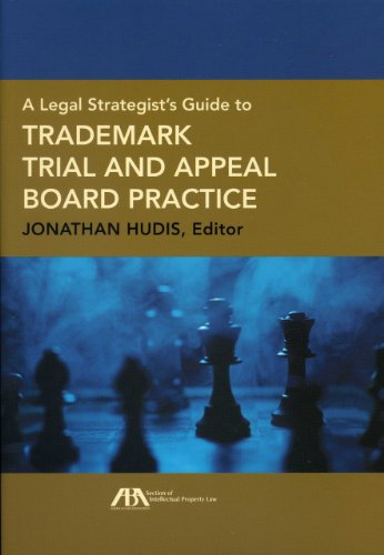 9781616320119: A Legal Strategist's Guide to Trademark Trial and Appeal Board Practice