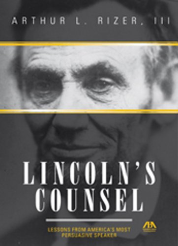 9781616320409: Lincoln's Counsel: Lessons from America's Most Persuasive Speaker