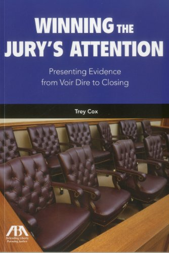 9781616320683: Winning the Jury's Attention: Presenting Evidence from Voir Dire to Closing