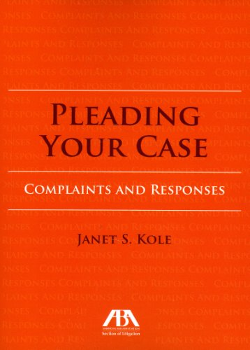 9781616328290: Pleading Your Case: Complaints and Responses