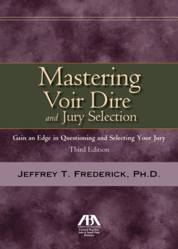 9781616328450: Mastering Voir Dire and Jury Selection: Gain and Edge in Questioning and Selecting your Jury