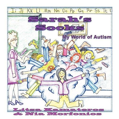 Sarah's Socks: My World of Autism: Litsa Kamateros; Nia