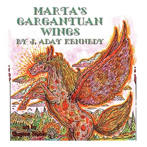 Martas Gargantuan Wings: J. Aday Kennedy