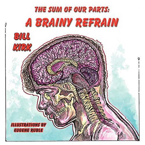 A Brainy Refrain: The Sum of Our Parts Book 4: Bill Kirk