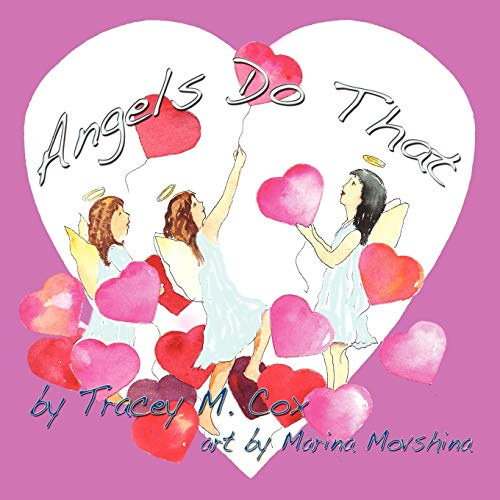 Angels Do That: Tracey M Cox