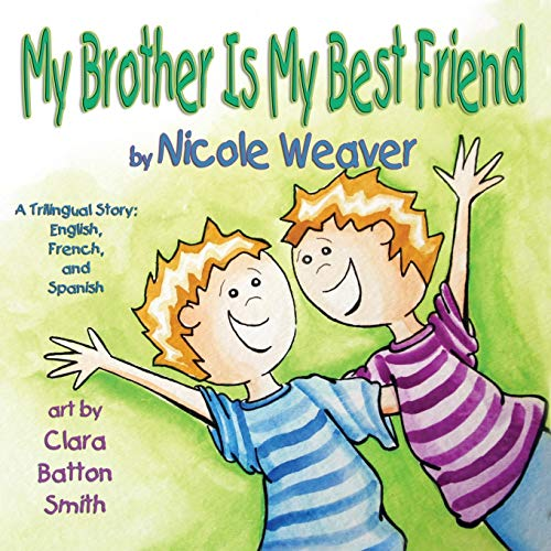 9781616334529: My Brother Is My Best Friend: Trilingual - Spanish, French, and English (English, Spanish and French Edition)