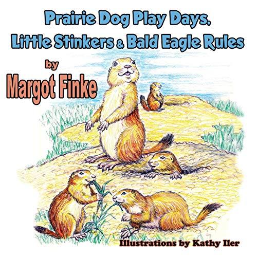 9781616335182: Prairie Dog Play Days, Little Stinkers & Bald Eagle Rules