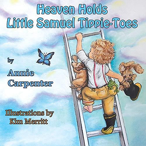 Heaven Holds Little Samuel Tippie-Toes: Arianne Brynn