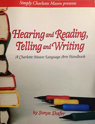 9781616340940: Hearing and Reading, Telling and Writing (A Charlotte Mason Language Arts Handbook)