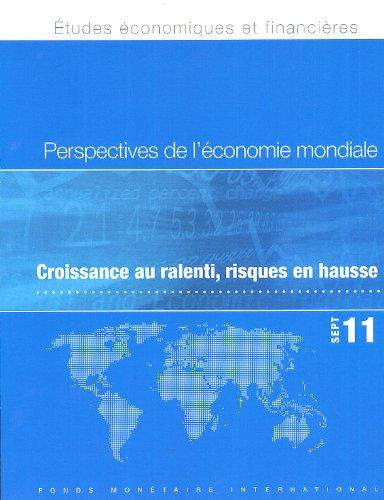 World Economic Outlook, Sep 2011: Slowing Growth, Rising Risks: International Monetary Fund