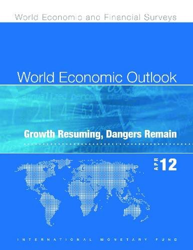 World Economic Outlook, April 2012, Arabic Edition: Growth Resuming, Dangers Remain (Paperback): ...