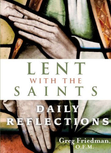 9781616361310: Lent With the Saints: Daily Reflections