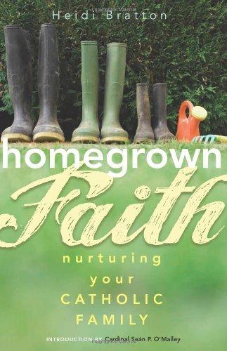 9781616361341: Homegrown Faith: Nurturing Your Catholic Family