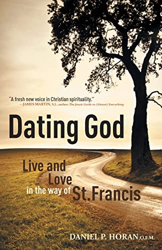 9781616361365: Dating God: Live and Love in the Way of St. Francis