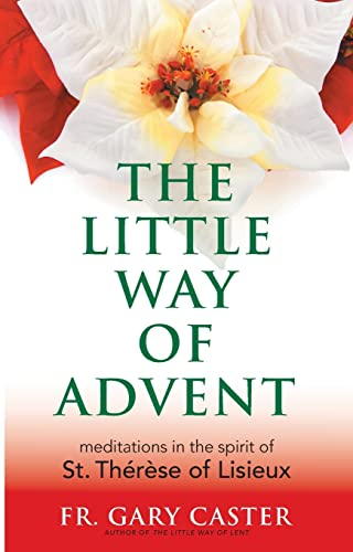 9781616361693: The Little Way of Advent: Meditations in the Spirit of St. Thérèse of Lisieux