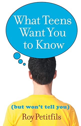 9781616362225: What Teens Want You to Know (But Won't Tell You)