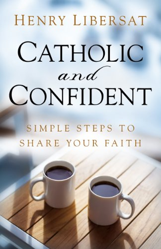 9781616364281: Catholic and Confident: Simple Steps to Share Your Faith