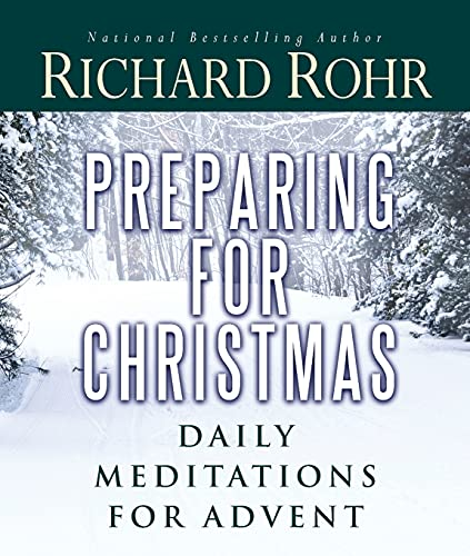 Preparing for Christmas: Daily Meditations for Advent: Rohr O.F.M., Richard