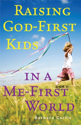 9781616365349: Raising God-First Kids in a Me-First World