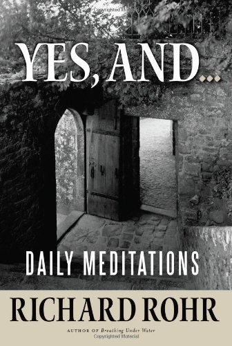 9781616366445: Yes, and...: Daily Meditations