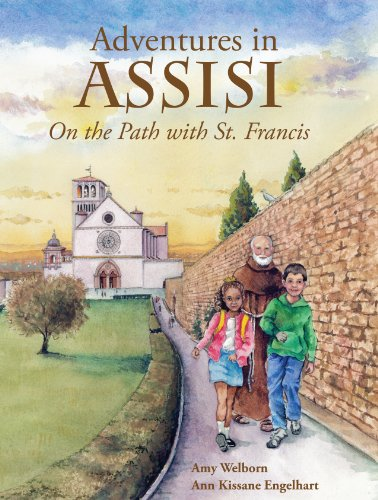 Adventures in Assisi: On the Path with St. Francis: Welborn, Amy
