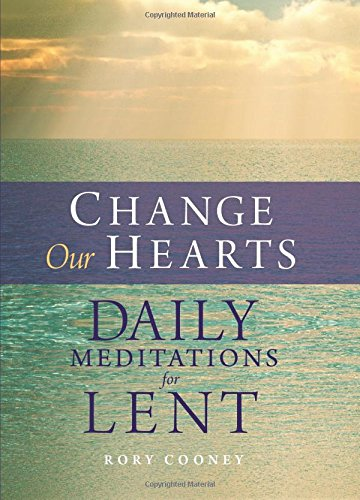 9781616367251: Change Our Hearts: Daily Meditations for Lent