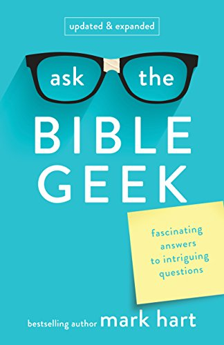 9781616368968: Ask the Bible Geek: Fascinating Answers to Intriguing Questions