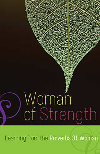 Woman of Strength: Learning from the Proverbs 31 Woman: Editors of Servant Books