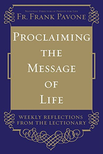 9781616369309: Proclaiming the Message of Life: Weekly Reflections from the Lectionary
