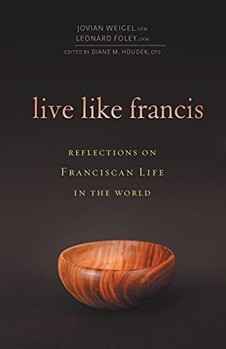 Live Like Francis: Cantalamessa, Raniero; Foley, Leonard; Weigel, Jovian