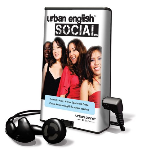 Urban English Social, Volume 2: Music, Movies, Sports and Games: Casual American English for Arabic...