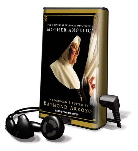 The Prayers and Personal Devotions of Mother Angelica (Playaway Adult Nonfiction) (1616375671) by Arroyo, Raymond