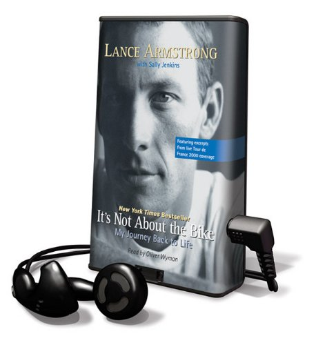 It's Not about the Bike: My Journey Back to Life [With Earbuds] (Playaway Adult Nonfiction) (1616376775) by Lance Armstrong; Sally Jenkins