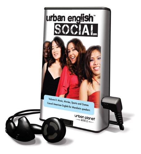 Urban English Social, Volume 2: Music, Movies, Sports & Games: Casual American English for ...