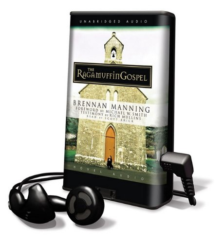 The Ragamuffin Gospel (Playaway Adult Nonfiction) (1616379758) by Brennan Manning