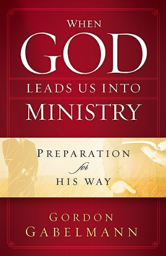 9781616380014: When God Leads Us Into Ministry: Preparation for His Way