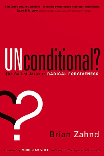 9781616380250: Unconditional?: The Call of Jesus to Radical Forgiveness