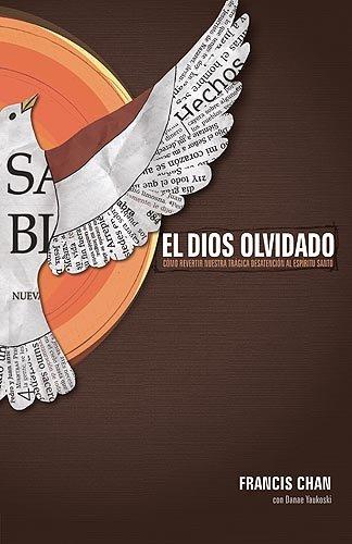 9781616380519: El Dios olvidado: Como revertir nuestra tragica desatencion al Espiritu Santo (Spanish Edition)