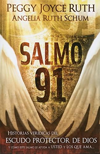 Salmo 91: Historias veridicas del escudo protector de Dios y como este Salmo le ayuda a usted y los que ama (Spanish Edition) (161638073X) by Peggy Joyce Ruth