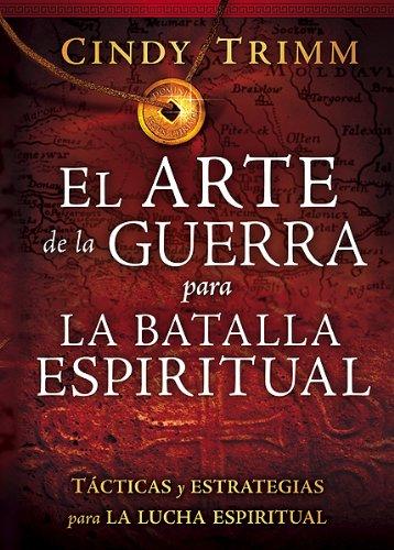 El Arte de la Guerra Para la Batalla Espiritual = The Art of War for Spiritual Battle: Trimm, Cindy