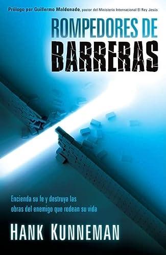 Rompedores de barreras: Encienda su fe y destruya las obras del enemigo que rodean su vida (Spanish...